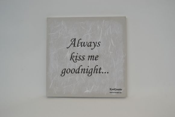 "Texttavla ""Always kiss me goodnight"""